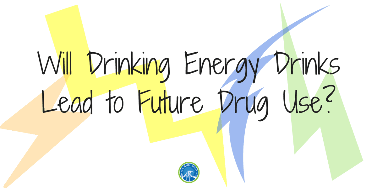 Will Drinking Energy Drinks Lead to Drug Use?